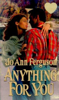 Anything For You (Zebra Splendor Historical Romances), Jo Ann Ferguson
