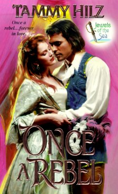 Once a Rebel : Jewels of the Sea, TAMMY HILZ