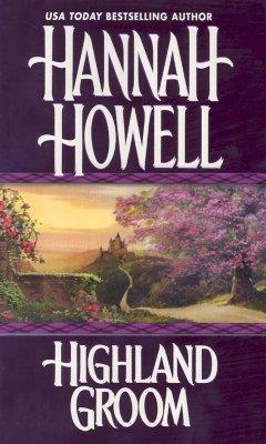 Highland Groom (Zebra Historical Romance), HANNAH HOWELL