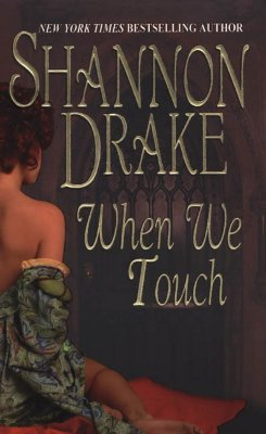 When We Touch (Zebra Historical Romance), SHANNON DRAKE
