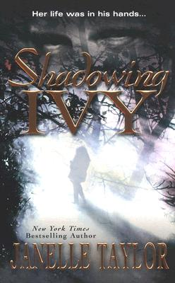 Shadowing Ivy, Janelle Taylor