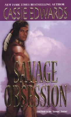 Savage Obsession (Savage (Zebra Paperback)), Cassie Edwards