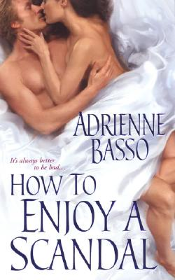 How To Enjoy A Scandal (Zebra Historical Romance), Adrienne Basso