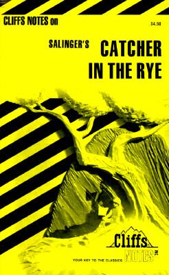 Salinger's the Catcher in the Rye (Cliffs Notes), Kaplan, Robert B.; Salinger, J. D.