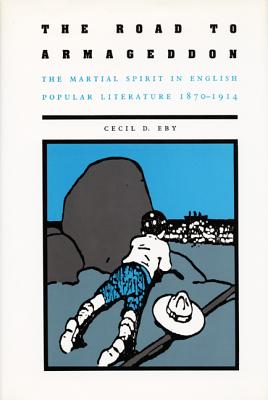 Image for The Road to Armageddon: The Martial Spirit in English Popular Literature, 1870?1914