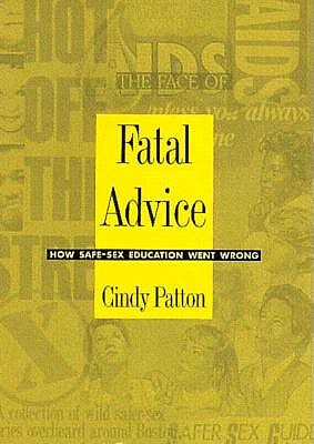 Image for Fatal Advice: How Safe-Sex Education Went Wrong (Series Q)