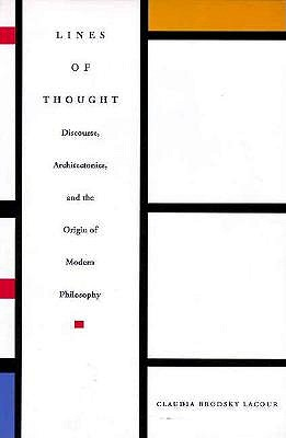 Image for Lines of Thought: Discourse, Architectonics, and the Origin of Modern Philosophy