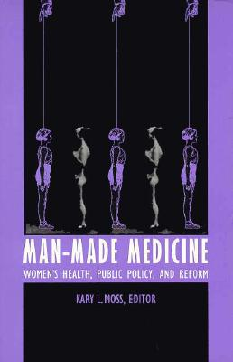 Image for Man-Made Medicine: Women�s Health, Public Policy, and Reform