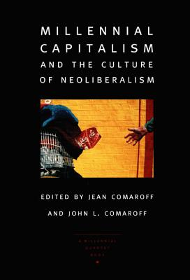 Image for Millennial Capitalism and the Culture of Neoliberalism (a Public Culture book)