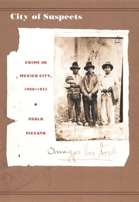 Image for City of Suspects: Crime in Mexico City, 1900 - 1931