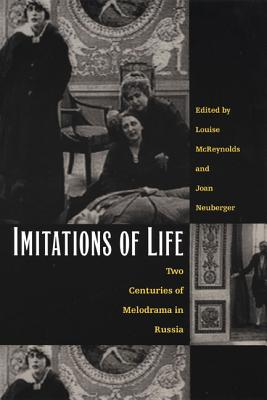 Image for Imitations of Life: Two Centuries of Melodrama in Russia