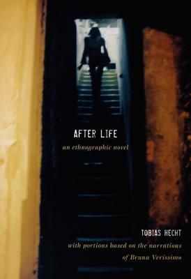 After Life: An Ethnographic Novel, Hecht, Tobias