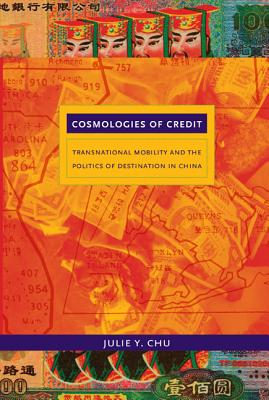 Image for Cosmologies of Credit: Transnational Mobility and the Politics of Destination in China