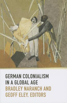Image for German Colonialism in a Global Age (Politics, History, and Culture)