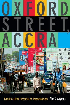 Image for Oxford Street, Accra: City Life and the Itineraries of Transnationalism