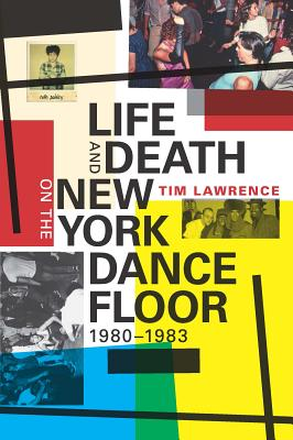Image for Life and Death on the New York Dance Floor, 1980?1983