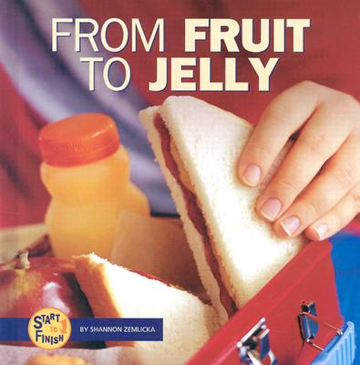 Image for From Fruit to Jelly (Start to Finish)