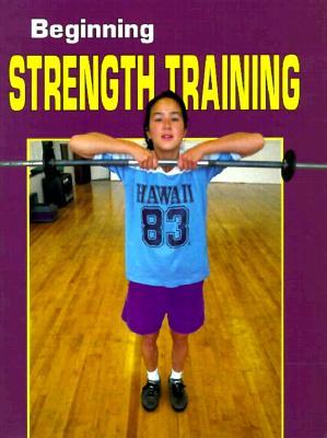 Image for Beginning Strength Training (Beginning Sports)