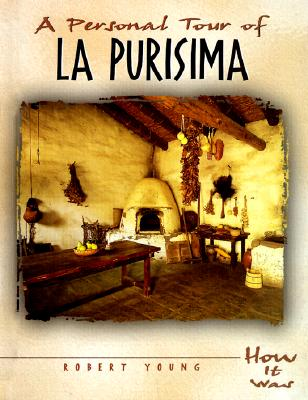 A Personal Tour of LA Purisima (How It Was), Young, Robert