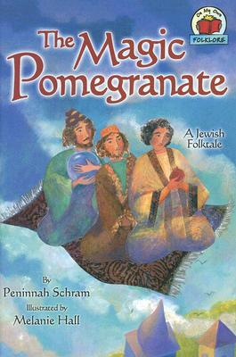 Image for The Magic Pomegranate: [A Jewish Folktale] (On My Own Folklore)