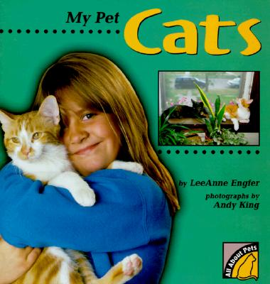 My Pet Cats (All About Pets), Engfer, Lee