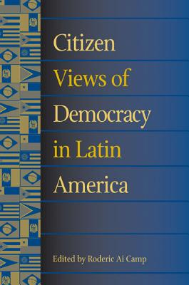 Image for Citizen Views of Democracy in Latin America (Pitt Latin American Series)