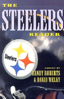Image for The Steelers Reader (The Library of Pittsburgh Sports History)