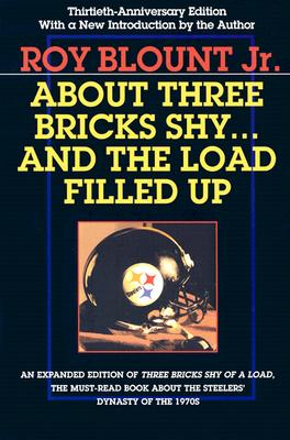 About Three Bricks Shy: And The Load Filled Up, Blount Jr, Roy