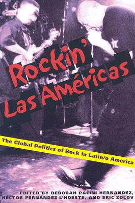 Image for Rockin Las Americas: The Global Politics Of Rock In Latin/o America (Pitt Illuminations)