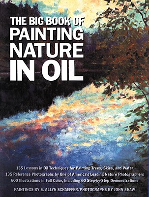 The Big Book of Painting Nature in Oil, Schaeffer, S. Allyn