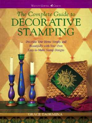 Image for COMPLETE GUIDE TO DECORATIVE STAMPIN