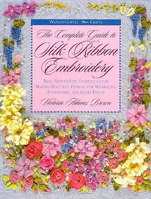 Image for COMPLETE GUIDE TO SILK RIBBON EMBROIDERY