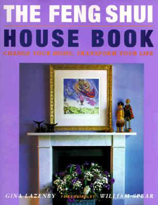 Image for Feng Shui House Book: Change Your Home, Transform Your Life