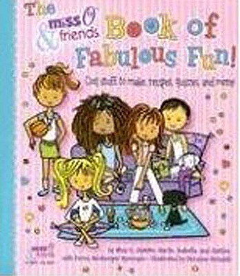 Image for The Miss O & Friends Book of Fabulous Fun: Cool Stuff to Make, Recipes, Quizzes, and More!