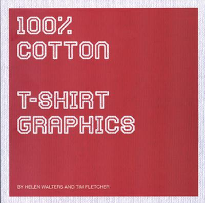 100% Cotton: T-Shirt Graphics, Helen Walters