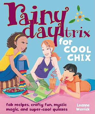 Image for Chillin' Trix for Cool Chix: Fab Recipes, Crafty