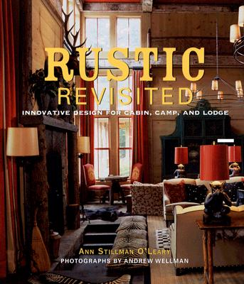 Image for Rustic Revisited: Innovative Design for Cabin, Camp, and Lodge