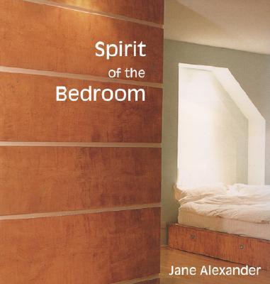 Spirit of the Bedroom (Spirit of the Home), Alexander, Jane