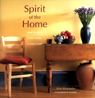 Image for Spirit of the Home: How to Make Your Home a Sanctuary