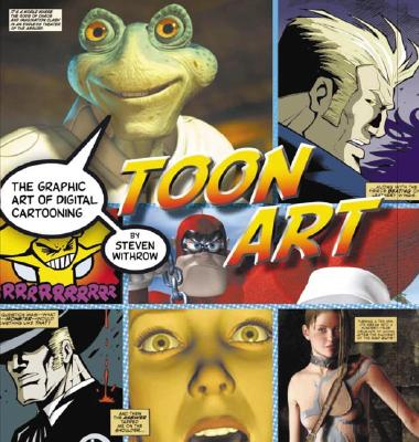 Image for Toon Art: The Graphic Art of Digital Cartooning