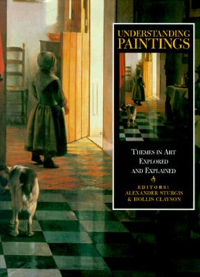 Image for Understanding Paintings: Themes in Art Explored and Explained