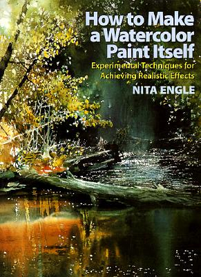 Image for How to Make a Watercolor Paint Itself: Experimental Techniques for Achieving Realistic Effects