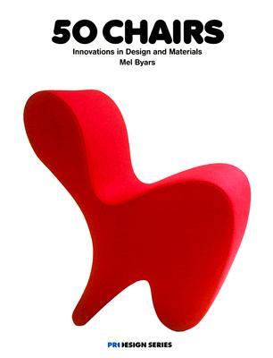 Image for 50 Chairs: Innovations in Design and Materials