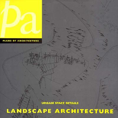Image for Landscape Architecture: Urban Space Details (Details in Architecture (Watson-Guptill))