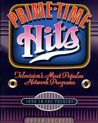 Image for Prime-Time Hits: Television's Most Popular Network Programs 1950 to the Present