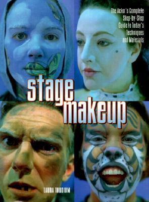 Image for Stage Makeup: The Actor's Complete Guide to Today's Techniques and Materials