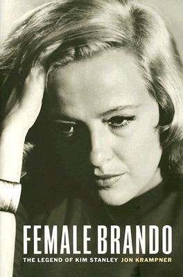 Image for FEMALE BRANDO: THE LEGEND OF KIM STANLEY