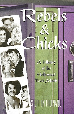 Image for Rebels & Chicks: A History of the Hollywood Teen Movie