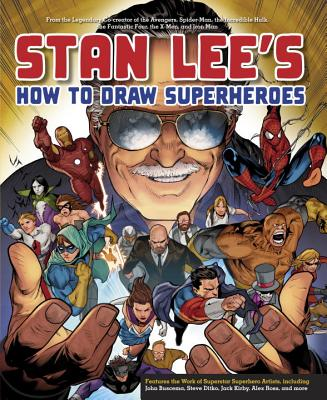 Image for Stan Lee's How to Draw Superheroes: From the Legendary Co-creator of the Avengers, Spider-Man, the Incredible Hulk, the Fantastic Four, the X-Men, and Iron Man