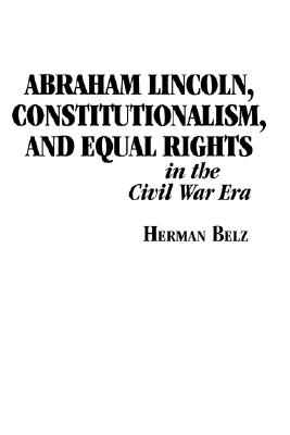 Image for ABRAHAM LINCOLN  CONSTITUTIONALISM AND E